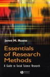 Essentials of Research Methods: A Guide to Social Science Research - Janet M. Ruane