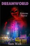 Dreamworld: Extreme Horror - Sam West