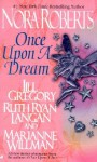 Once Upon a Dream - Ruth Ryan Langan, Jill Gregory, Marianne Willman, Nora Roberts