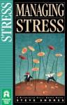 Managing Stress - Steve Shores, Ginger Garrett