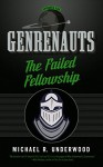 The Failed Fellowship: Genrenauts Episodes 5 & 6: Two-part season finale! - Michael R. Underwood