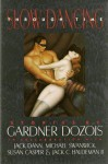 Slow Dancing Through Time - Gardner R. Dozois, Michael Bishop, Pat Cadigan, Michael Swanwick, Jack Dann, Jack C. Haldeman II, Susan Casper