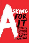 The Alarming Rise of Rape Culture and What We Can Do about It Asking for It (Paperback) - Common - Kate Harding