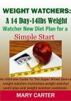 WEIGHT WATCHERS: A 14DAY-14LBS NEW DIET PLAN FOR A SIMPLE START: The Ultimate Guide To The Super Shred Diet( Weight watcher Motivation, Weight watcher Point Plus, Weight Watcher Cookbook) - MARY CARTER, MARY CARTER, WEIGHT WATCHER