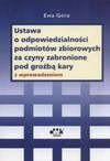 Ustawa o odpowiedzialności podmiotów zbiorowych za czyny zabronione pod groźbą kary z wprowadzeniem - Ewa Góra