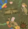 The Lost Treasure of the Jungle Temple - Dereen Taylor, Tim Hutchinson