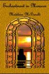 Enchantment in Morocco - Madeleine McDonald