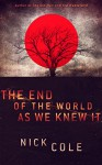The End of the World as We Knew It - Nick Cole