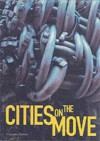 Cities on the Move - Hou Hanru, Hans Ulrich Obrist