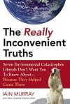 The Really Inconvenient Truths - Iain Murray