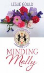 Minding Molly: The Courtships of Lancaster County - Leslie Gould
