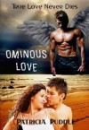 Ominous Love - Patricia Puddle