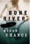 Bone River - Megan Chance