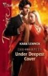 Under Deepest Cover - Kara Lennox