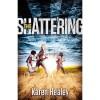 The Shattering - Karen Healey