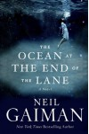 The Ocean at the End of the Lane: A Novel - Neil Gaiman, Neil Gaiman