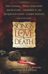 Songs of Love and Death: All-Original Tales of Star-Crossed Love - Diana Gabaldon, Gardner R. Dozois, George R.R. Martin, Jim Butcher