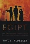 Egipt. Jak zaginiona cywilizacja została na nowo odkryta - Joyce Ann Tyldesley