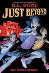 Just Beyond: The Scare School - R.L. Stine, Kelly Matthews, Nicole Matthews