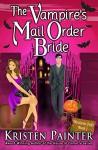 The Vampire's Mail Order Bride - Kristen Painter