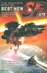 The Mammoth Book of Best New SF 17 - Gardner R. Dozois, Nancy Kress, Geoff Ryman, Michael Swanwick, Paul Melko, M. Shayne Bell, Vernor Vinge, Harry Turtledove, John C. Wright, James Van Pelt, Geoffrey A. Landis, Kage Baker, Robert Reed, William Shunn, Dominic Green, Paul Di Filippo, Terry Dowling, Nicholas A