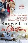 Snowed in for Christmas - Noelle Adams, Zoe York, Samantha Chase