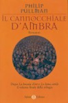 Il cannocchiale d'ambra - Philip Pullman, Francesco Bruno