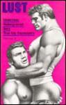 LUST: Licentious / Underground / Sexy / True Gay Encounters, Vol. 1 (Lust) - Winston Leyland, Rex, Tom of Finland