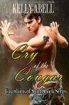 Cry of the Cougar (Guardians of Spirit Rock Book 2) - Kelly Abell