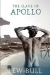 The Slave of Apollo - Lew Bull