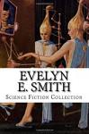 Evelyn E. Smith Science Fiction Collection - Evelyn E Smith