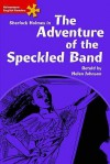 Sherlock Holmes In The Adventure Of The Speckled Band: Intermediate Level (Heinemann English Readers) - Helen Johnson