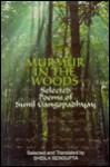 Murmur In The Woods: Selected Poems of Sunil Gangopadhyay - Sunil Gangopadhyay, Sheila Sengupta