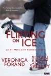 Flirting on Ice (Entangled Lovestruck) - Veronica Forand, Susan Scott Shelley