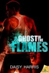 Ghost in the Flames - Daisy Harris