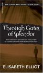 Through Gates of Splendor - Elisabeth Elliot