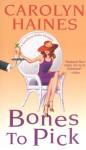 Bones To Pick - Carolyn Haines