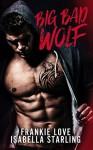 Big Bad Wolf: A Bad Boy Next Door Second Chance Romance - Frankie Love, Isabella Starling