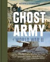 The Ghost Army of World War II: How One Top-Secret Unit Deceived the Enemy with Inflatable Tanks, Sound Effects, and Other Audacious Fakery - Rick Beyer, Elizabeth Sayles