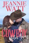 The Cowboy Rides Away (Marvells of Montana Book 3) - Jeannie Watt