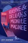 Rayne & Delilah's Midnite Matinee - Jeff Zentner