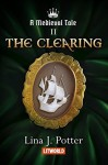 The Clearing (A Medieval Tale #2) - Elizabeth Adams, Lina J. Potter