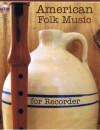 American Folk Music for Recorder Book/Audio CD - Jessica Walsh