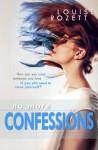 No More Confessions - Louise Rozett