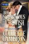 Her Scandalous Wish - Collette Cameron