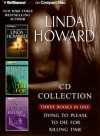 Linda Howard CD Collection: Dying to Please/To Die For/Killing Time - Linda Howard, Susan Ericksen, Franette Liebow, Joyce Bean