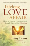 Lifelong Love Affair: How to Have a Passionate and Deeply Rewarding Marriage - Jimmy Evans, Frank Martin, Leslie Parrott