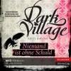 Dark Village 3 - Niemand ist ohne Schuld - Kjetil Johnsen, Jade Nordlicht, Anne Bubenzer, Dagmar Lendt