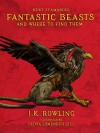 Fantastic Beasts and Where to Find Them Illustrated Edition - Olivia Lomenech Gill, J.K. Rowling