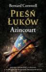 Pieśń Łuków . Azincourt - Tomasz Tesznar, Bernard Cornwell